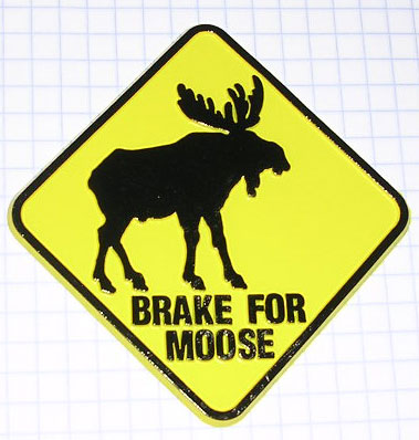 Brake for Moose Vinyl Sign Magnet