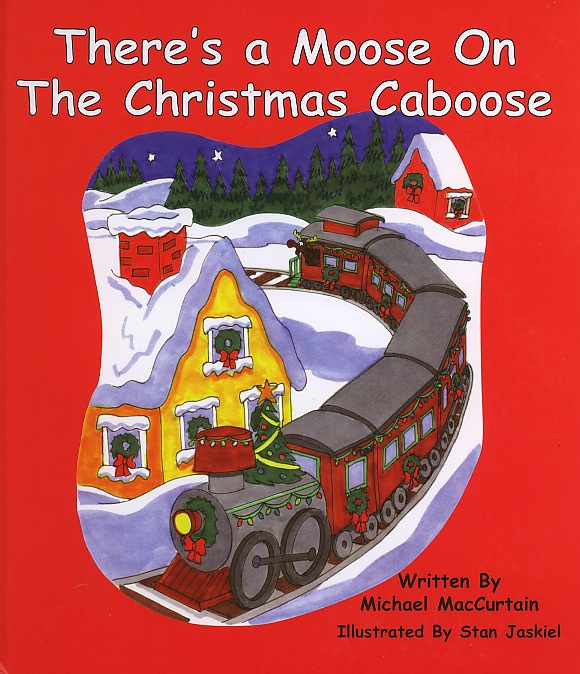 There's a Moose on The Christmas Caboose