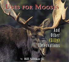 Uses for Mooses: and Other Silly Observations