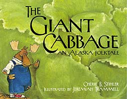 The Giant Cabbage - An Alaska Folktale